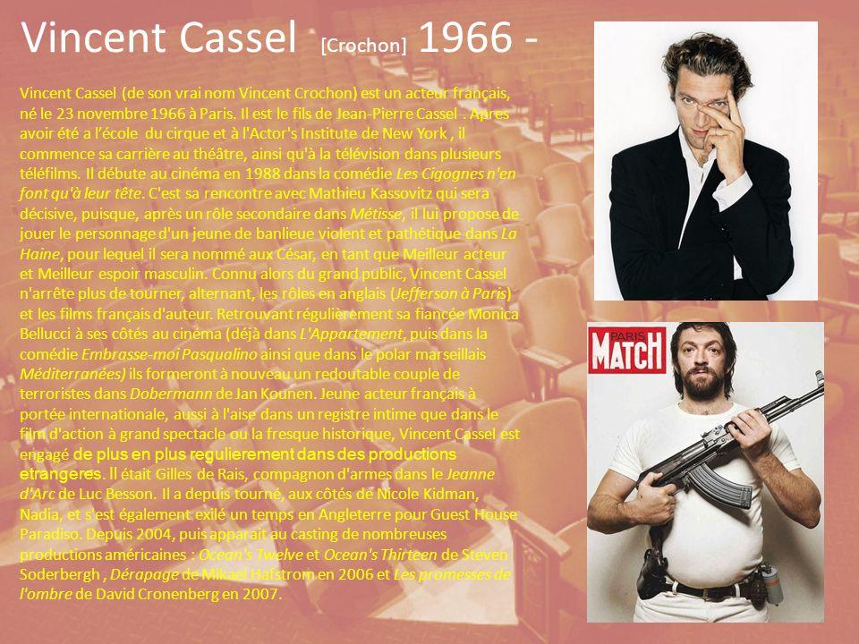 Vincent Cassel [Crochon] 1966 -